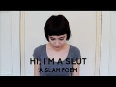 Savannah Brown's Hi I'm A Slut Slam Poem. A bit harshly true... I LOVE THIS SOO MUCH! I love Savannah so much, in general!!