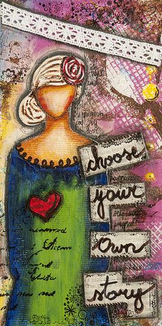 Title:  Choose Your Own Story Inspirational Mixed Media Folk Art    Artist:  Stanka Vukelic   Medium:  Mixed Media - Mixed Media - Collage And Mixed Media Painting