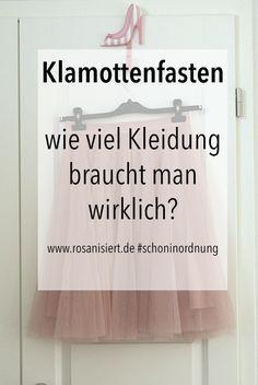 Klamottenfasten - wie viel Kleidung braucht man wirklich? #schoninordnung