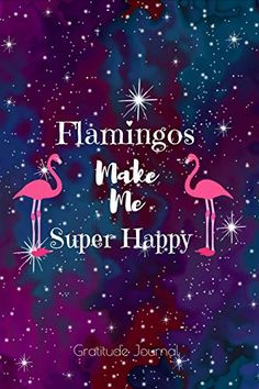 Undated Diary: Flamingos Make Me Super Happy Appointment Notebook Undated Daily Planner Flamingo Party, Flamingo Craft, Flamingo Gifts, Flamingo Decor, Pink Flamingos, Flamingo Outfit, Flamingo Pictures, Pink Bird, Super Happy
