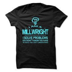 i am a MILLWRIGHT - #gift for girlfriend #personalized gift. GET => https://www.sunfrog.com/LifeStyle/i-am-a-MILLWRIGHT-28687989-Guys.html?68278