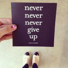 Never Never Never...  www.quotablecards.com  #quotablecards