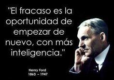 """""""El fracaso es la oportunidad de empezar de nuevo, con más inteligencia."""" #HenryFord #Citas #Frases"""