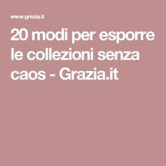 20 modi per esporre le collezioni senza caos - Grazia.it