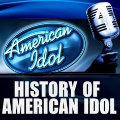 History of American Idol  http://mentalitch.com/history-of-american-idol/