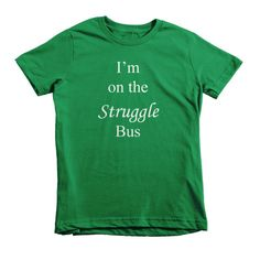 I'm on the Struggle Bus - kids t-shirt. Take a look at the awesome t shirts, fashion & joke t-shirts. Cool, trendy & unique men's, women's, kid's tee shirts & coffee mugs avail at SpuzzoTeeShirts.com.