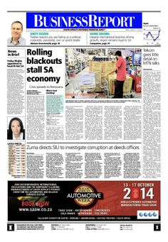 The front page of today's (March 7, 2014) Business Report newspaper features Eskom's latest power crisis, Telkom and MTN's talks and President Jacob Zuma ordering a probe into deeds office corruption.  Click here to read the stories: http://www.iol.co.za/business