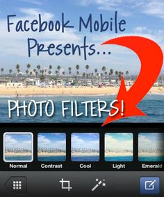 NEW IN FACEBOOK: #Facebook mobile adds photo filter option 11-6-12 #photo http://facebook.com/atiattractionmarketing