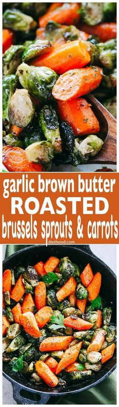 Garlic Brown Butter Roasted Brussels Sprouts and Carrots - Incredible Holiday side dish with brussels sprouts and carrots tossed in garlic brown butter and roasted to a delicious perfection! via @diethood