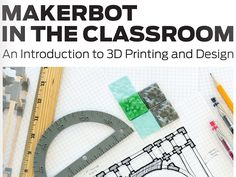 MakerBot Launches Hands-On Learning Guide For 3D Printing In The Classroom