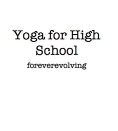 Yoga for High School: Yoga is a Healing Art. Embodies Relaxation, Mindfulness, Wellbeing, Fitness.Basic relaxation techniques to help deal with the stress and pressure of school exams, social behavior, poor/changing self image and all the other things that come along with being a teenager.