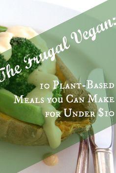 Sweet! 10 plant based meals for under $10 #Vegan #Vegetarian