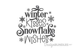 Winter kisses snowflake wishes