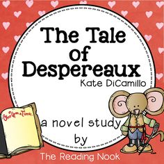The Tale of Despereaux complete novel study including character analysis, reading skills, vocabulary development, quizzes, assessments, word work, writing activities and much more!