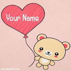 Beautiful Teddy Heart In Name Pictures Teddy Photos, Bear Photos, Name Pictures, Print Pictures, Write Name On Image, Miss U Love, Dp For Whatsapp Profile, Teddy Bear With Heart, Birthday Wishes Messages