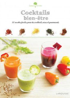 #Cocktails #bien-être   Editions Larousse Cuisine