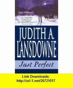 Just Perfect (Zebra Historical Romance) (9780821774229) Judith A. Lansdowne , ISBN-10: 0821774220  , ISBN-13: 978-0821774229 ,  , tutorials , pdf , ebook , torrent , downloads , rapidshare , filesonic , hotfile , megaupload , fileserve