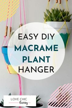 Try this easy macrame plant hanger and get hooked on creating your own succulent planters & hangers! If you're always looking for new succulent planter ideas, give this easy macrame hanger tutorial a go! Lots of easy macrame hanger ideas, free macrame patterns, macrame knot patterns, modern macrame ideas and more! They make fantastic indoor plant hangers and a cute addition to any room! #lovechicliving Succulent Planter Diy, Diy Planters, Succulents Diy, Planter Ideas, Indoor Plant Hangers, Hanging Plants, Indoor Plants, Free Macrame Patterns, Kitchen Plants
