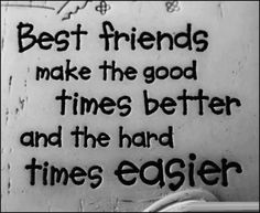 @Nicole Thorington Best friends make the good times better and the hard times easier.  Pink Pad - the app for women - pinkp.ad