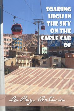The cable car of La Paz Bolivia is a cheap and fast mode of transportation for…