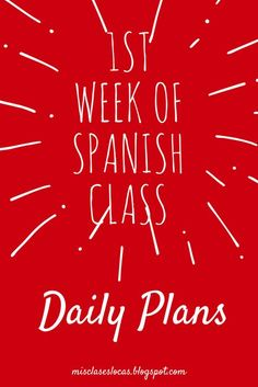 Week of Spanish Class - daily plans - Mis Clases Locas Preschool Spanish, Spanish Teaching Resources, Spanish Activities, Spanish Language Learning, Listening Activities, Spanish Grammar, Spelling Activities, Teaching Ideas, Spanish Cognates