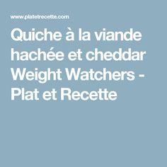 Quiche à la viande hachée et cheddar Weight Watchers - Plat et Recette