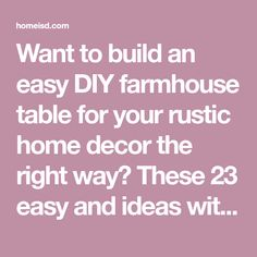 Want to build an easy DIY farmhouse table for your rustic home decor the right way? These 23 easy and ideas with tutorials and plans will help you. Kitchen Pantry Cupboard, Diy Farmhouse Table, Rustic Decor, Easy Diy, How To Plan, Tutorials, Home Decor, Ideas, Creative