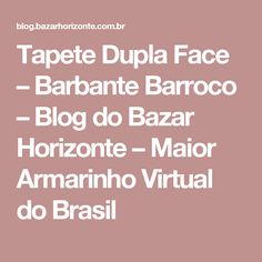 Tapete Dupla Face – Barbante Barroco – Blog do Bazar Horizonte – Maior Armarinho Virtual do Brasil