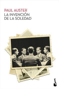 «La invención de la soledad», Paul Auster Booket, junio 2012
