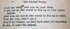 Fritz Perls, really wish I had been exposed to his theories in school.
