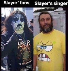 Slayer fans & Tom Araya (Slayer bass player and vocals) Rock And Roll, Metal Memes, Metallica, Music Memes, Band Memes, Thrash Metal, Rock Chic, Coldplay, Metalhead