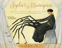 Sophie's Masterpiece: A Spider's Tale: Eileen Spinelli, Jane Dyer