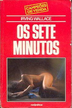 Os Sete Minutos - Irving Wallace - Rio Gráfica