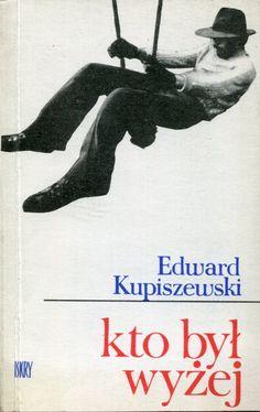 """""""Kto był wyżej"""" Edward Kupiszewski Cover by Zdzisław Sosnowski Published by Wydawnictwo Iskry 1979"""
