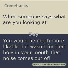 55 Ideas Funny Comebacks And Insults Friends Comebacks For Bullies, Funny Insults And Comebacks, Best Comebacks Ever, Witty Insults, Snappy Comebacks, Clever Comebacks, Savage Comebacks, Good Comebacks For Girls, Comebacks Sassy