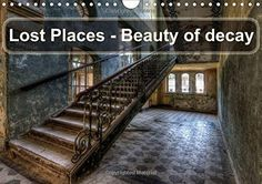 Lost Places - Beauty of decay Wall Calendar 2016 DIN A4 Landscape : Abandoned and forgotten places, which documenting the beauty of decay. Monthly calendar, 14 pages Calvendo Places: Amazon.de: Carina Buchspies: Fremdsprachige Bücher
