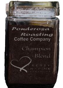 Champion Blend from Ponderosa Roasting Coffee Company. Proceeds benefit Pretty In Pink Foundation.