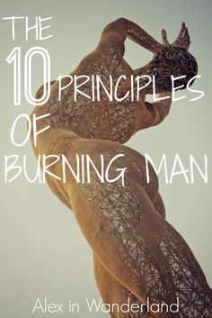 Ten Reflections on the Ten Principles of Burning Man | Alex in Wanderland #BlackRockCity #festivals