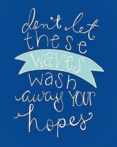 Don't let these waves wash away your hopes | Inspirational Quotes