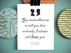 Pride and Prejudice Mr. Darcy Proposal Quote Jane Austen Print