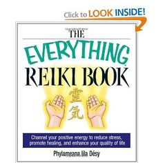 The Everything Reiki Book: Channel Your Positive Energy to Reduce Stress, Promote Healing, and Enhance Your Quality of Life (Everything Series)