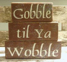 Gobble Til Ya Wobble Glitter Blocks Wood by mycountrycottagesign