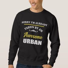Taken By An Awesome URBAN. Gift Birthday Sweatshirt - #customizable create your own personalize diy