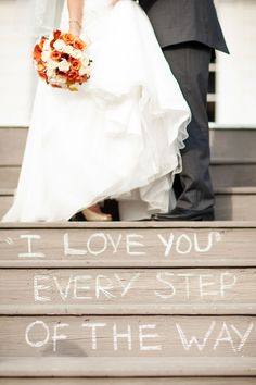 """I love you every step of the way"""