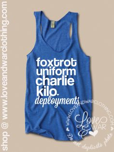 LOVEANDWARCLOTHING - F.U.C.K. Deployments tank top, $24.95 (http://www.loveandwarclothing.com/f-u-c-k-deployments-tank-top/)