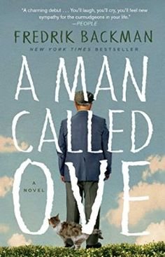 A Man Called Ove: A Novel..... My new favorite.