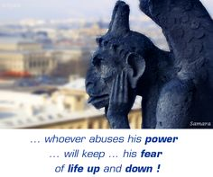 ... whoever abuses his #power ... will keep his #fear of #life up and down !