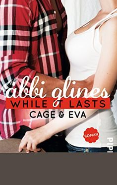While It Lasts - Cage und Eva: Roman (Sea Breeze, Band 3) von Abbi Glines http://www.amazon.de/dp/3492306918/ref=cm_sw_r_pi_dp_WAsqvb06A3BHS