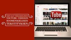 Näin saat vieraskieliseen YouTube-videoon suomenkielisen tekstityksen