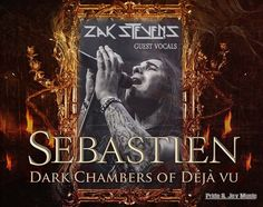 SEBASTIEN - Dark Chambers Of Deja Vu, Zak Stevens from Circle II Circle, Savatage, TSO
